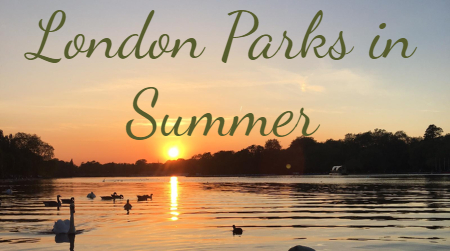 Perfect Parks for Your Summer in London
