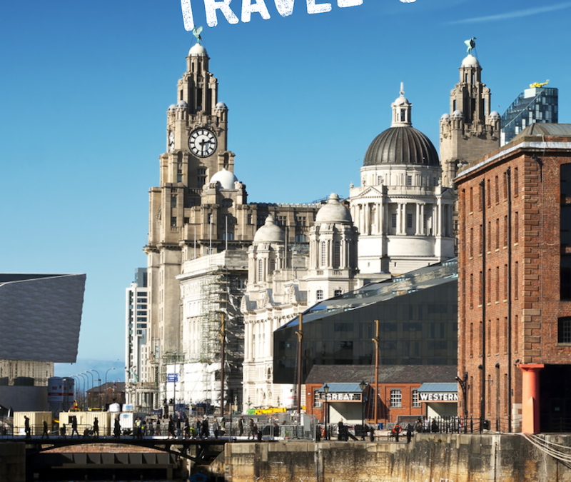 Liverpool: The ultimate travel guide to Liverpool, the UK's most underrated city