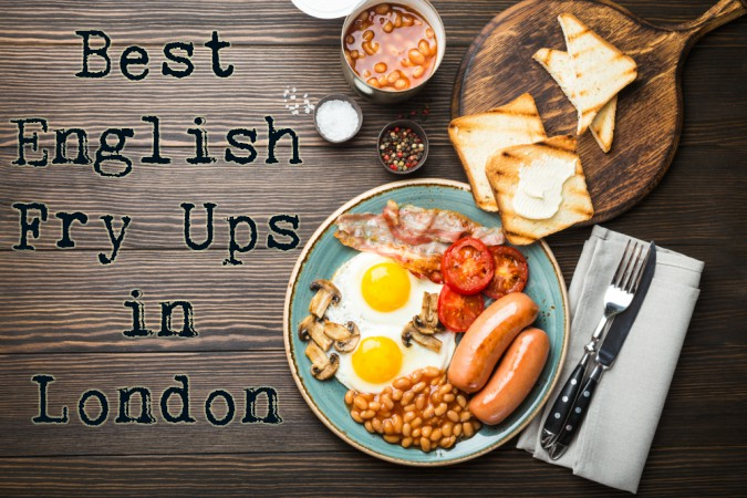 8 of The Best Places to Get a Full English Breakfast in London