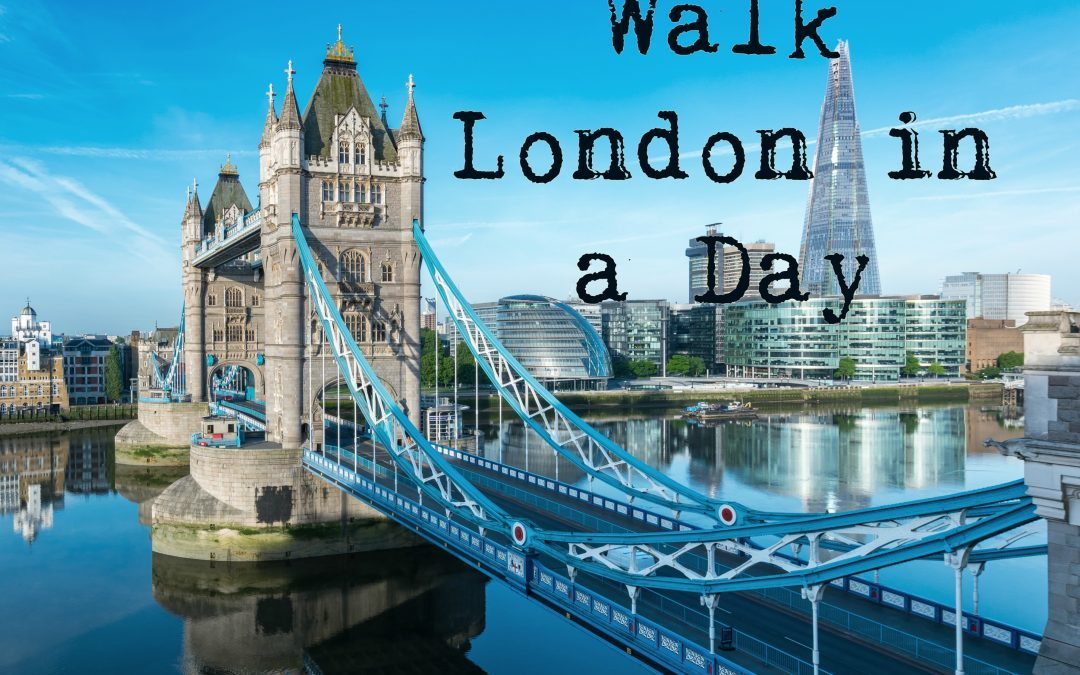 Walk London in a Day