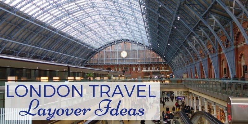 London Travel Layover Ideas