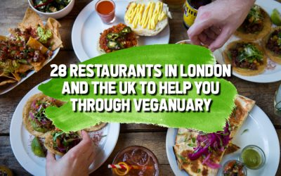 28 Restaurants in London and the UK to Help You Through Veganuary