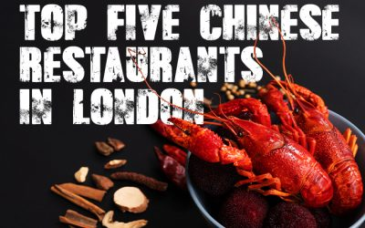 Top 5 Chinese Restaurants in London