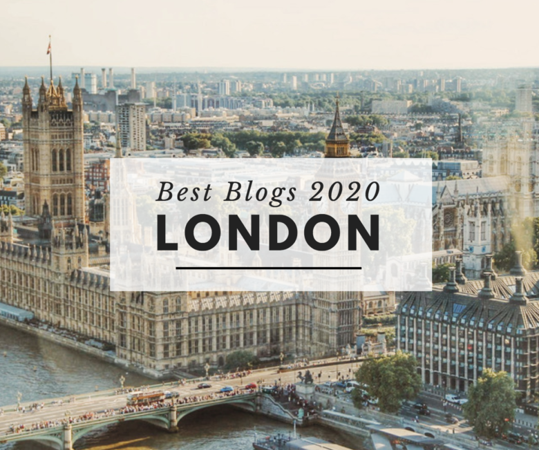 Best London Blogs 2020 – As Selected by Locals!